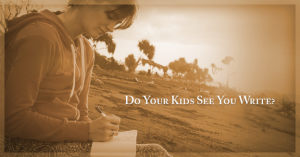 do-your-kids-see-you-write-featured-624x326